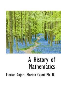 A History of Mathematics by Florian Cajori
