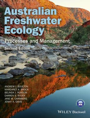 Australian Freshwater Ecology - Processes and     Management 2nd Edition by Andrew Boulton