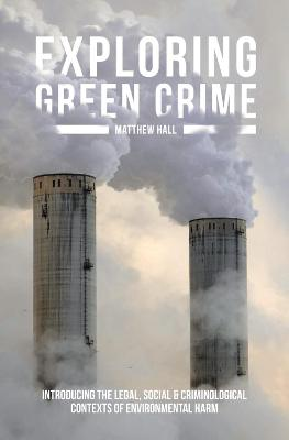 Exploring Green Crime by Matthew Hall