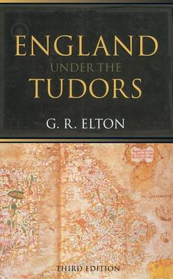 England Under the Tudors by G.R. Elton