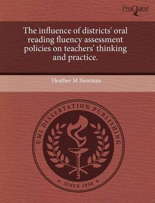 The Influence of Districts' Oral Reading Fluency Assessment Policies on Teachers' Thinking and Practice book