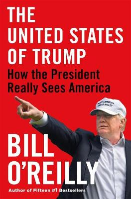 The United States of Trump: How the President Really Sees America book