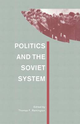 Politics and the Soviet System by Thomas F. Remington