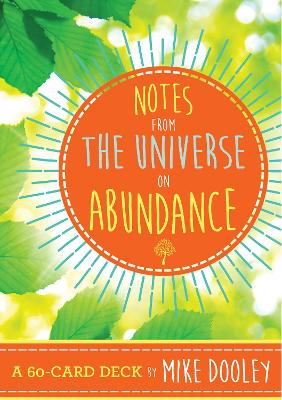 Notes from the Universe on Abundance: A 60-Card Deck by Mike Dooley