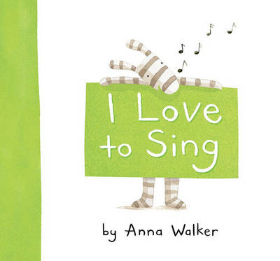 I Love to Sing by Anna Walker