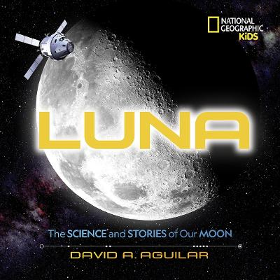 Luna: The Stories and Science of Our Moon book