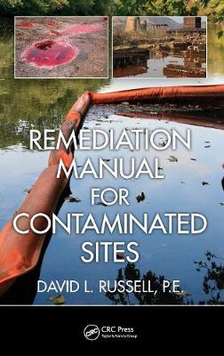 Remediation Manual for Contaminated Sites by David L. Russell