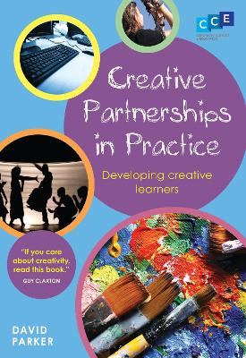 Creative Partnerships in Practice by David Parker