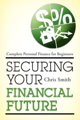 Securing Your Financial Future by Chris Smith