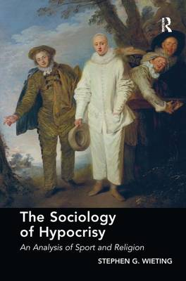The Sociology of Hypocrisy: An Analysis of Sport and Religion book