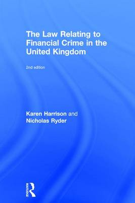 The Law Relating to Financial Crime in the United Kingdom, 2nd Edition by Karen Harrison