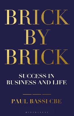 Brick by Brick: Success in Business and Life by Paul Bassi