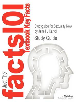 Studyguide for Sexuality Now by Carroll, Janell L, ISBN 9781111835811 by Janell Carroll