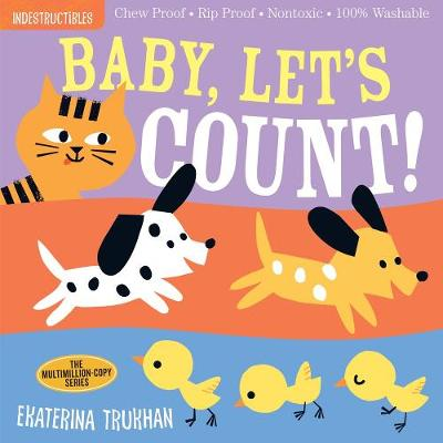 Indestructibles: Baby, Let's Count! by Ekaterina Trukhan