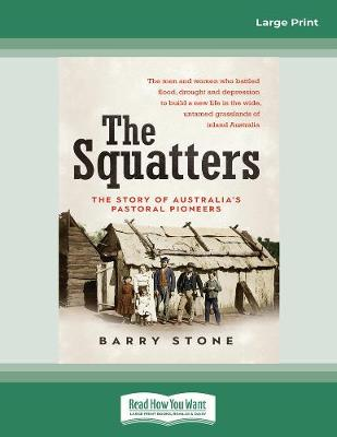 The Squatters: The story of Australia's pastoral pioneers book