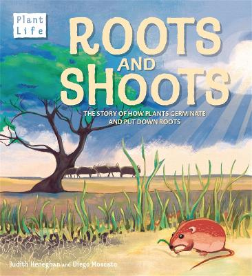 Plant Life: Roots and Shoots by Judith Heneghan