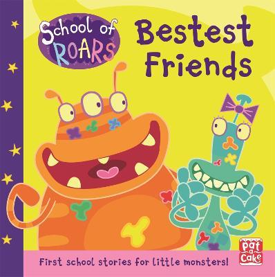 School of Roars: Bestest Friends by Pat-a-Cake