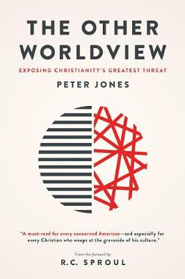 The Other Worldview by Peter Jones