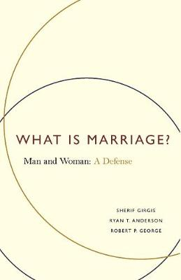 What Is Marriage? by Sherif Girgis