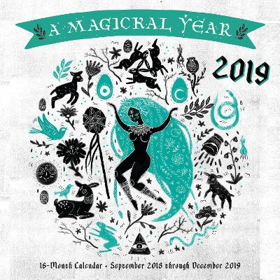 Magickal Year 2019: 16-Month Calendar - September 2018 through December 2019 by Editors of Rock Point