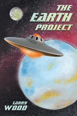 The Earth Project by Larry Wood