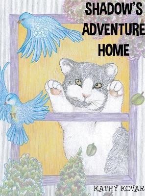 Shadow's Adventure Home by Kathy Kovar