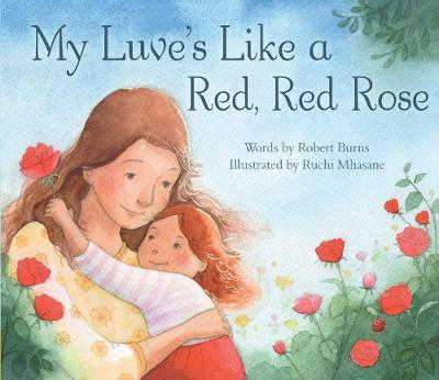 My Luve's Like a Red, Red Rose by Robert Burns