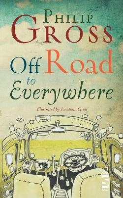 Off Road to Everywhere by Philip Gross
