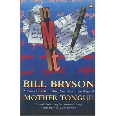 Mother Tongue: The English Language [Large Print] by Bill Bryson