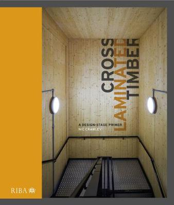 Cross Laminated Timber: A design stage primer book