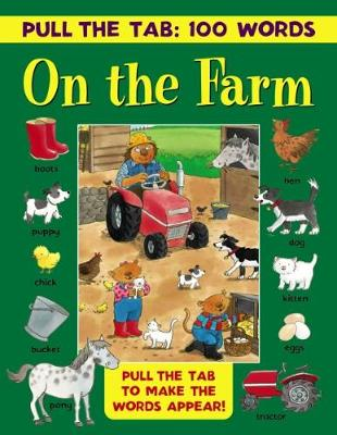 Pull the Tab: 100 Words - On the Farm by Jan Lewis