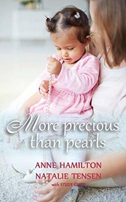 More Precious than Pearls (with Study Guide): The Mother's Blessing and God's Favour Towards Women by Anne Hamilton
