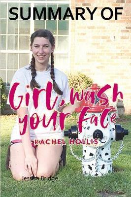 Summary of Girl, Wash Your Face by Rachel Hollis by Jessica Bridge