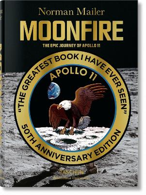 Moonfire. The Epic Journey of Apollo 11 by Norman Mailer