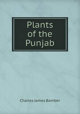 Plants of the Punjab by James Bamber