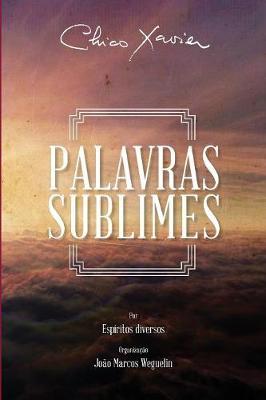 Palavras Sublimes by Chico Xavier