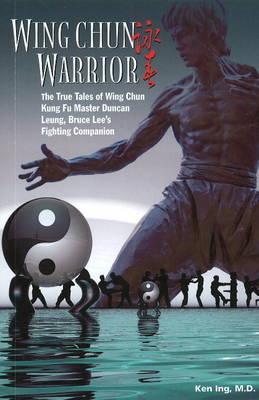 Wing Chun Warrior by Ken Ing