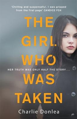 Girl Who Was Taken by Charlie Donlea