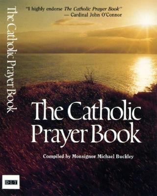 Catholic Prayer Book by Michael Buckley