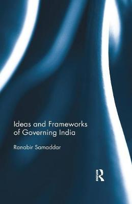 Ideas and Frameworks of Governing India book