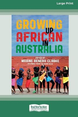 Growing Up African in Australia (16pt Large Print Edition) by Maxine Beneba Clarke