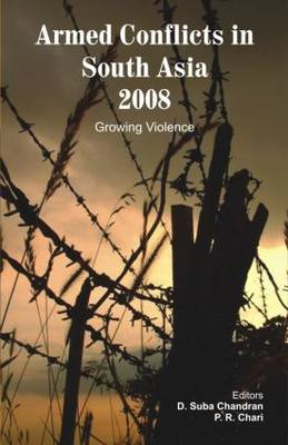 Armed Conflicts in South Asia 2008 by D. Suba Chandran