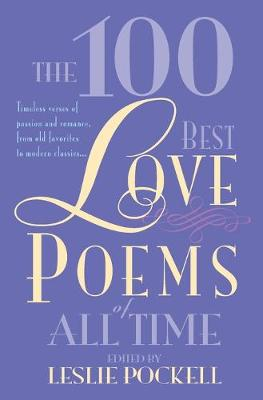 100 Best Love Poems of All Time by Leslie Pockell