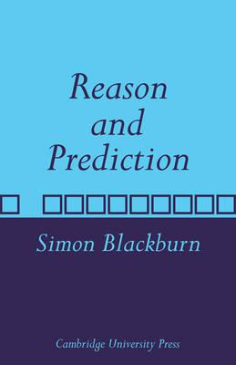 Reason and Prediction by Simon Blackburn
