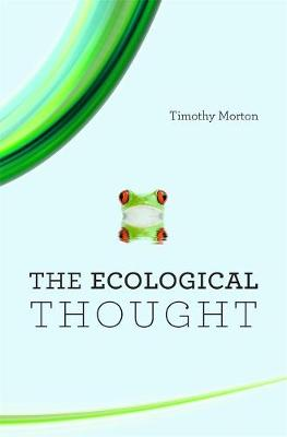 The Ecological Thought by Timothy Morton