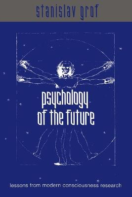 Psychology of the Future by Stanislav Grof
