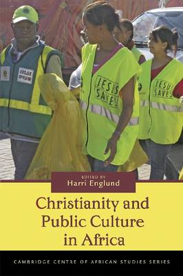 Christianity and Public Culture in Africa by Harri Englund