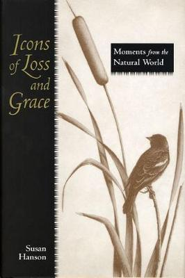 Icons of Loss and Grace by Susan Hanson