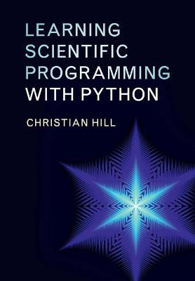 Learning Scientific Programming with Python by Christian Hill