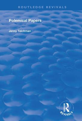 Polemical Papers: Essays on the Philosophy of Life and Death by Jenny Teichman